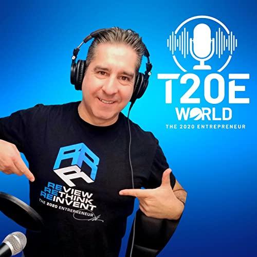 T20E World (The 2020 Entrepreneur World) Podcast Podcast By T20EWorld cover art