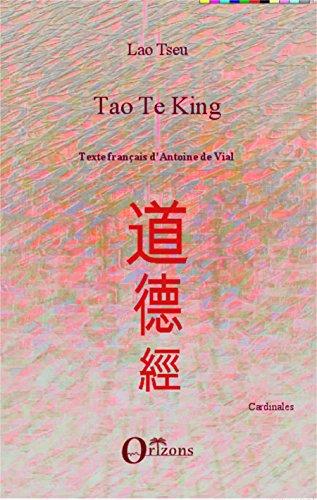 Tao Te King: Texte français d'Antoine de Vial (Cardinales) (French Edition)
