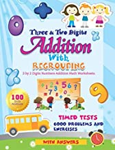 Three and Two Digits Addition With Regrouping 100 Practice Drills Workbook: 3 by 2 Digit Numbers Addition Math Worksheets. Timed Tests 6000 Problems and Exercises With Answers