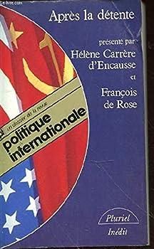 Paperback Apre`s la de´tente: Un dossier de la revue Politique internationale (Collection Pluriel) (French Edition) [French] Book