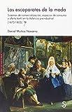 Los escaparates de la moda: Sistemas de comercialización, espacios de consumo y oferta textil en la Valencia preindustrial (1675-1805) (Sílex Universidad)
