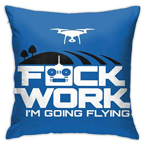 BJfuda Throw Pillow Covers 18x18 Inches,Sofa Square Decorative Throw Pillow Case Aerial Drone Fuck Work Im Going Flying FPV Air