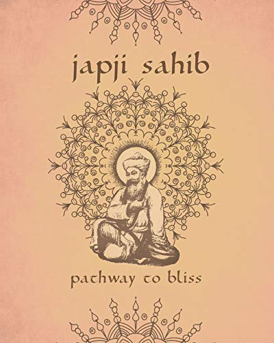 Helping You Chant Japji Sahib: Japji Sahib, Pathway to Bliss: Transliteration/Transcription and Translation/Interpretation by and for English Speakers ... Sikh Prayers Book 1) (English Edition)