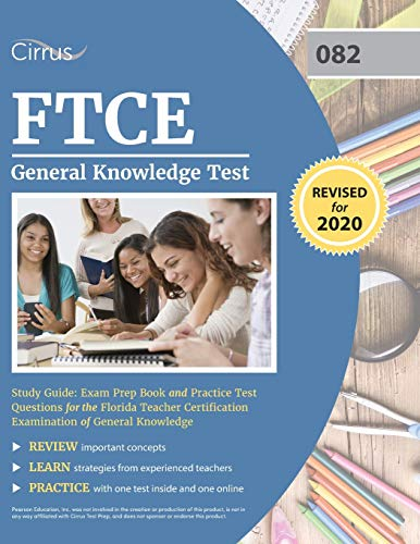 FTCE General Knowledge Test Study Guide: Exam Prep Book and Practice Test Questions for the Florida Teacher Certification Examination of General Knowledge