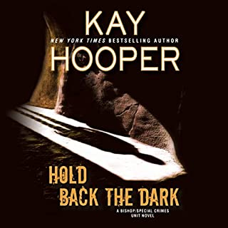 Hold Back the Dark     Bishop/Special Crimes Unit              By:                                                                                                                                 Kay Hooper                               Narrated by:                                                                                                                                 Joyce Bean                      Length: 7 hrs and 56 mins     147 ratings     Overall 3.9