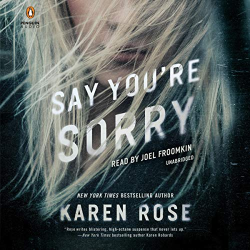 Say You're Sorry: The Sacramento Series, Book 1