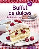 Buffet de dulces: Nuestras 100 mejores recetas en un solo libro