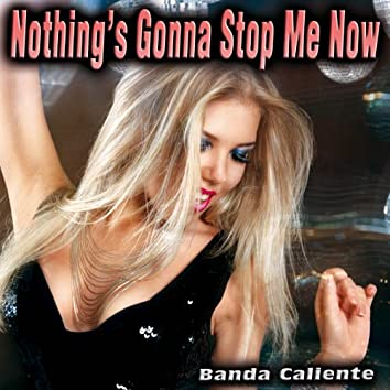 Nothing's Gonna Stop Me Now - Single