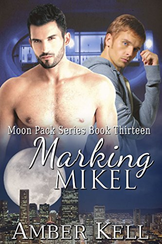 Marking Mikel (Moon Pack Book 13) (English Edition)