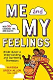 Me and My Feelings: A Kids  Guide to Understanding and Expressing Themselves
