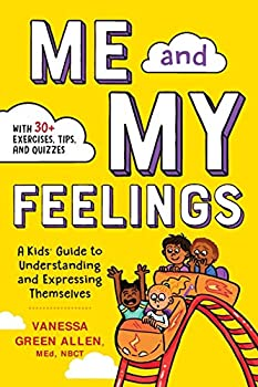 Me and My Feelings  A Kids  Guide to Understanding and Expressing Themselves