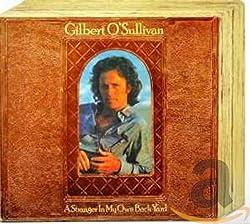 Gilbert O'sullivan-a Stranger in My Own Back Yard