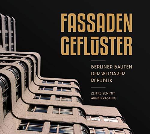 Fassadengeflüster: Berliner Bauten der Weimarer Republik - Zeitreisen mit Arne Krasting