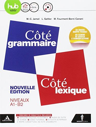 Côté grammaire-Côté lexique. Vol. unico. Per le Scuole superiori. Con e.book. Con espansione online. Con CD-Audio [Lingua francese]