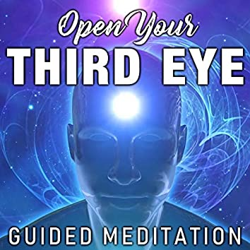 Open Your Third Eye Guided Meditation