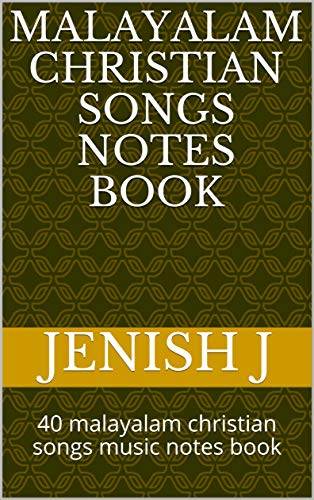 malayalam christian songs notes book: 40 malayalam christian songs music notes book (English Edition)