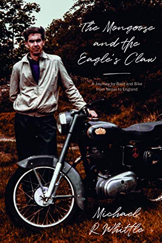 The Mongoose and the Eagle's Claw: A Journey by Boot and Bike from Nepal to England