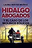 HIDALGO ABOGADOS Y EL CASO DE LOS MOLINOS EÓLICOS