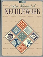 Anchor Manual of Needlework