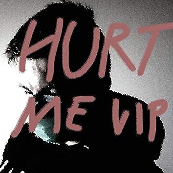 Hurt Me (VIP)