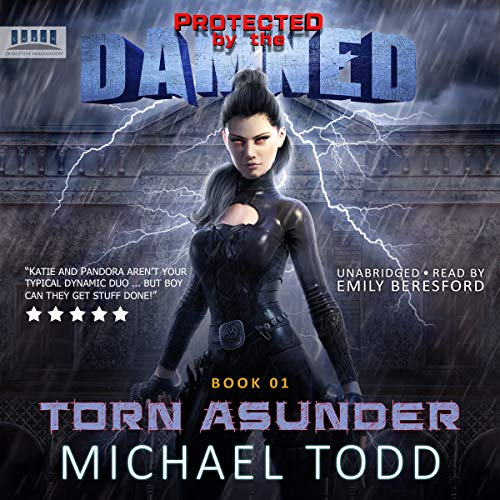 Torn Asunder: A Supernatural Action Adventure Opera: Protected by the Damned, Book 1