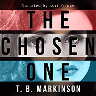 The Chosen One                   By:                                                                                                                                 T. B. Markinson                               Narrated by:                                                                                                                                 Lori Prince                      Length: 7 hrs and 41 mins     1 rating     Overall 5.0