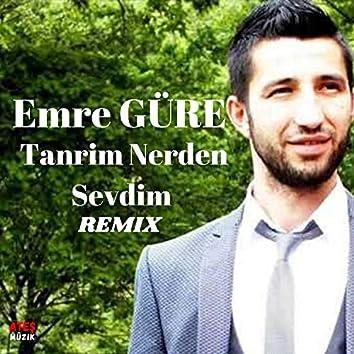 Tanrim Nerden Sevdim (Remix)