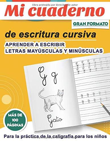 Mi cuaderno de escritura cursiva: Aprender a escribir letras mayúsculas y minúsculas | Más de 100 páginas para la práctica de la caligrafía para los niños | gran formato