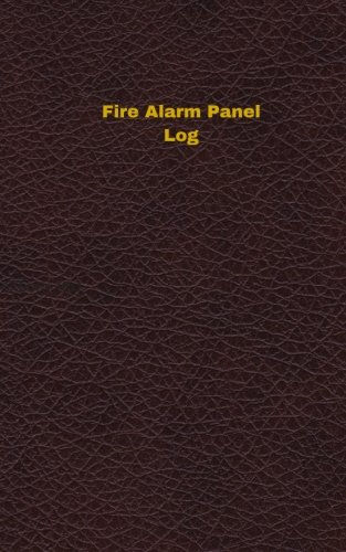 Fire Alarm Panel Log (Logbook, Journal - 96 pages, 5 x 8 inches): Fire Alarm Panel Logbook (Deep Wine Cover, Small) (Unique Logbook/Record Books)