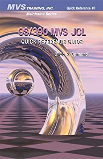 OS/390 MVS JCL Quick Reference Guide (Mainframe Series) by Olivia R. Carmandi (2000-08-01)
