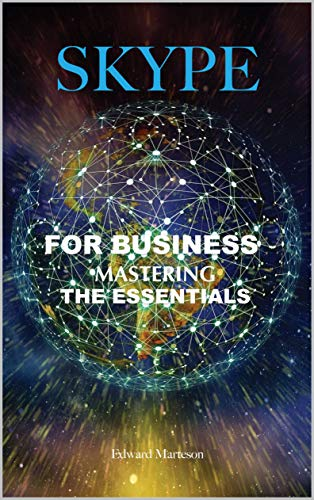Skype for Business: Mastering the Essentials (English Edition)
