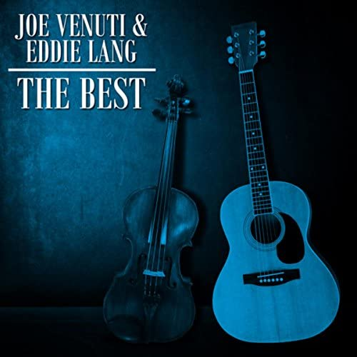 Joe Venuti & Eddie Lang & Eddie Lang feat. Joe Venuti