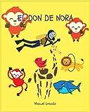 El Don De Nora: Nora en el zoo y Nora en el acuario