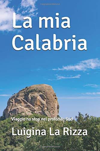 La mia Calabria: Viaggio no stop nel profondo Sud