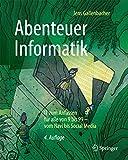Abenteuer Informatik: IT zum Anfassen für alle von 9 bis 99 – vom Navi bis Social Media - Jens Gallenbacher