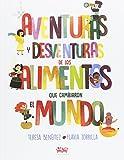 Aventuras y desventuras de los alimentos que cambiaron el mundo: 1 (Deguria, libros para degustar)