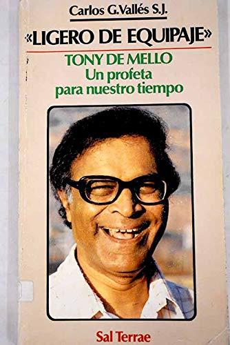 """""""LIGERO DE EQUIPAJE"""" TONY DE MELLO Un profeta para nuestro tiempo."""