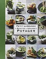 Petit Larousse des recettes aux légumes du potager de Valérie Lhomme