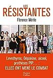 Les résistantes - Levothyrox, Dépakine, alcool, prothèses PIP... : Elles ont mené le combat