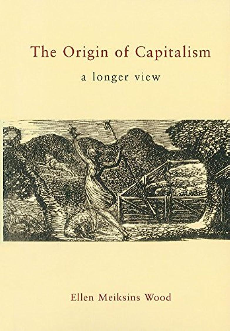 等々スクラッチ結婚したThe Origin of Capitalism: A Longer View (English Edition)