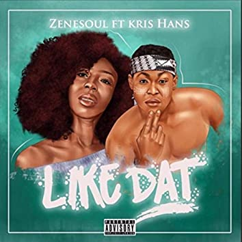 Like Dat (feat. Kris Hans)