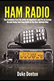 HAM RADIO: The Complete Start Up Guide for Beginners and Pro to Setting Up and Using Your Ham Radio in the Best Optimal Way