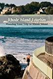 Rhode Island Tourism: Planning Your Trip to Rhode Island: Rhode Island Travel Guide