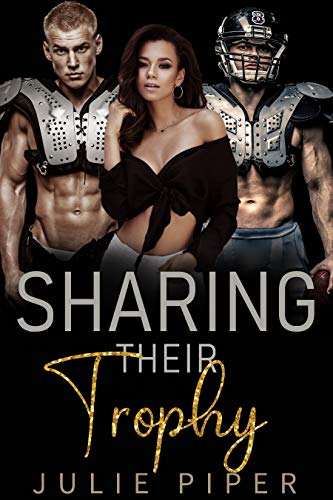 Sharing Their Trophy: Sports College Menage Romance (English Edition)