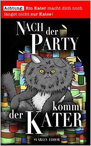 Buchseite und Rezensionen zu 'Nach der Party kommt der Kater: Ein lustiges Buch mit Satire und schwarzem Humor (Brausesee Universum) (Die Brausesee Saga)' von Svarlen Edhor