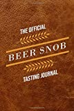 The Official Beer Tasting Journal: 125 Page 6'x9' Detailed Log Book For Documenting Brewery, Festival, and Micro-Brew Craft Beer Adventures