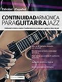 Continuidad armónica para guitarra jazz (guitarra de jazz nº 4) (Spanish Edition)
