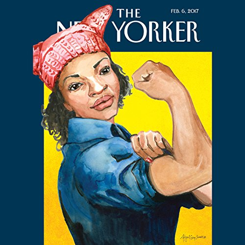 The New Yorker, February 6th 2017 (Jelani Cobb, Rivka Galchen, Alexandra Schwartz) audiobook cover art