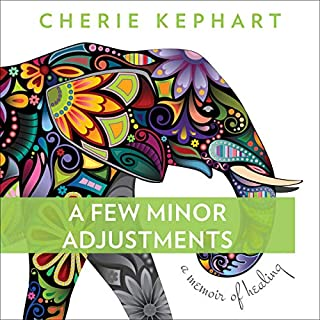 A Few Minor Adjustments: A Memoir of Healing audiobook cover art