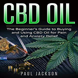 CBD Oil: The Beginner's Guide to Buying and Using CBD Oil for Pain and Anxiety Relief audiobook cover art
